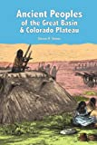 Ancient Peoples of the Great Basin and Colorado Plateau, Simms, Steven R., 1598742957