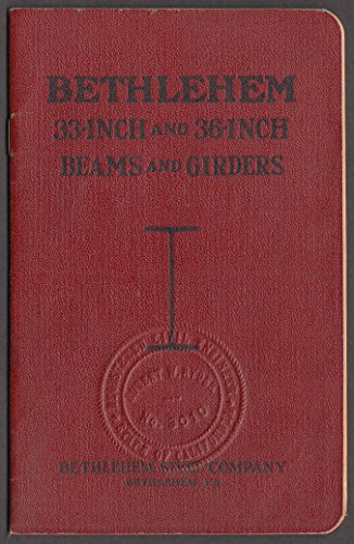 Bethlehem Steel 33-Inch & 36-Inch Beams & Girders Catalogue S-29 1928