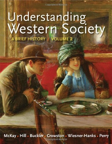 Understanding Western Society, Volume 2: From the Age of Exploration to the Present: A Brief History: From Absolutism to