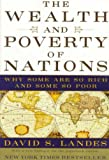 Book cover for The Wealth and Poverty of Nations: Why Some Are So Rich and Some So Poor