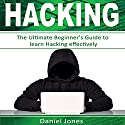 Hacking: The Ultimate Beginner's Guide to Learn Hacking Effectively: Programming, Book 1 Audiobook by Daniel Jones Narrated by Pete Beretta
