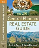 The 2010-2011 Central Phoenix Real Estate Guide, Cynthia Sweet and Sacha Blanchet, 0982643349