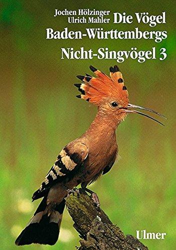 Die Vögel Baden Württembergs.  Avifauna Baden Württembergs   Die Vögel Baden Württembergs 7 Bde. In Tl. Bdn. Bd.2 3 Nicht Singvögel  Grundlagenwerke