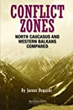 img - for Conflict Zones: North Caucasus and Western Balkans Compared book / textbook / text book