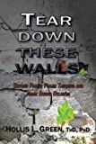 Tear down These Walls, Hollis L. Green, 1935434187
