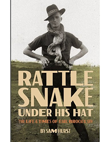 Rattlesnake Under His Hat: The Life & Times of Earl Brockelsby