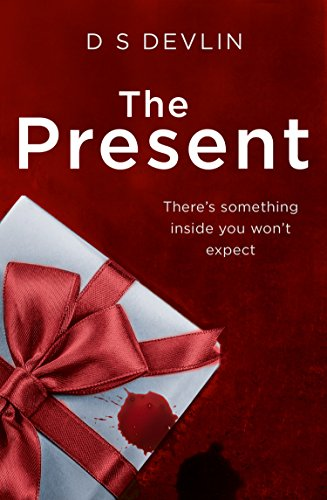The Present: The must-read Christmas Crime for 2017 (The Present, Book 1)
