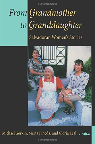 From Grandmother to Granddaughter: Salvadoran Women's...
