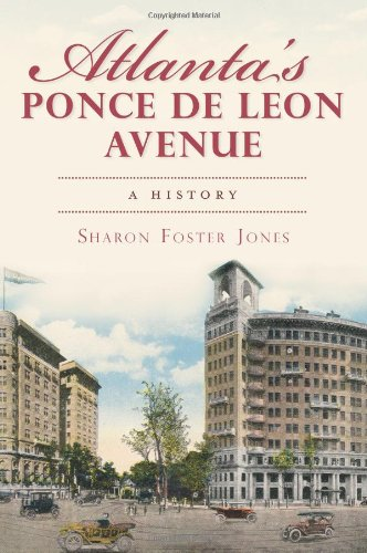 Atlanta's Ponce de Leon Avenue: A History (Brief History) (City Rapid Va)