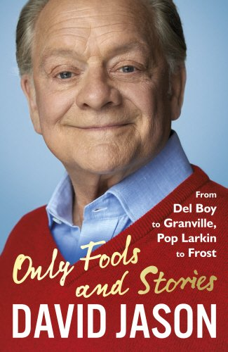 Only Fools and Stories: From Del Boy to Granville, Pop Larkin to Frost