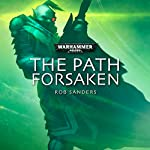 The Path Forsaken: Warhammer 40,000 | Rob Sanders