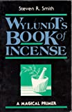 Wylundt's Book of Incense, Wylundt, 0877286795