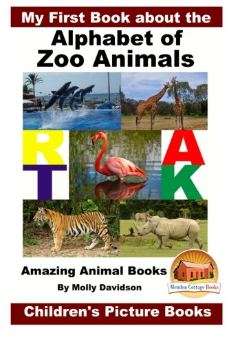 My First Book about the Alphabet of Zoo Animals - Amazing Animal Books - Children's Picture Books