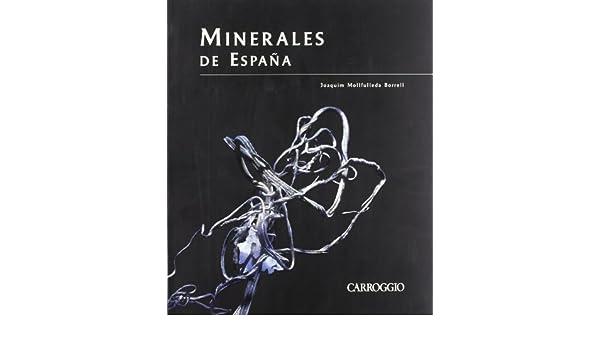 Minerales De España (OBRAS ESPECIALIZADAS): Amazon.es: Mollfulleda, Joaquin: Libros