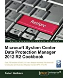 Best Microsoft Computer Protections - Microsoft System Center Data Protection Manager 2012 R2 Review