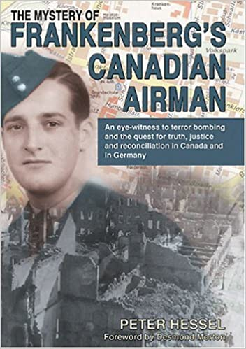 Free e book téléchargement gratuitThe Mystery of Frankenberg's Canadian Airman PDF CHM ePub by Peter Hessel