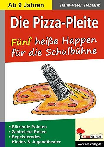 Die Pizza-Pleite: 5 heiße Happen für die Schulbühne