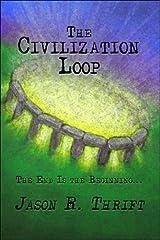 The Civilization Loop (Loopingthrutime Book 1) Kindle Edition