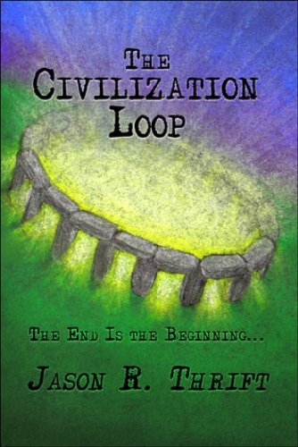 (The Civilization Loop (Loopingthrutime Book 1))