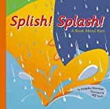 Splish! Splash!: A Book About Rain (Amazing Science: Weather) offers