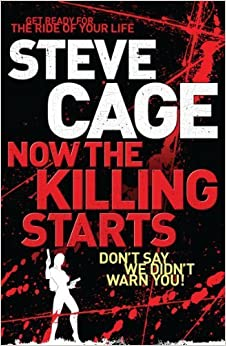 Book Now the Killing Starts by Steve Cage (2011-03-28)