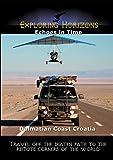 Exploring Horizons - Echoes in Time - Dalmatian Coast Croatia
