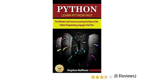 Learn Python: The Ultimate Guide to Learning One of the Most Useful Programming Languages