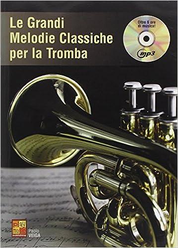 Ebook francais téléchargement gratuit Le grandi melodie classiche per Tromba in French PDF iBook