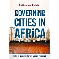 Governing Cities in Africa: Politics and Policies