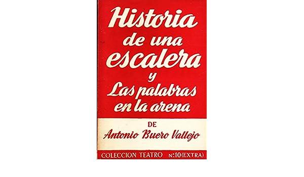 Historia De una Escalera y las palabras En La Arena: Amazon.es: BUERO VALLEJO, ANTONIO.: Libros