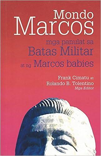 MONDO MARCOS - MGA PANULAT SA BATAS MILITAR AT NG MARCOS BABIES Paperback – 2010