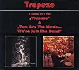 Trapeze/You Are The Music...We're Just The Band