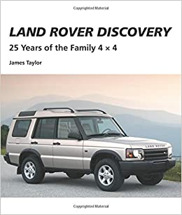 Land Rover Discovery 25 Years Of The Family  James Taylor 9781847976895 Amazon Com Books