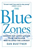 The Blue Zones: Lessons for Living Longer From the People Who've Lived the Longest, Dan Buettner, 1426202741