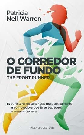 O Corredor de Fundo (Portuguese Edition) - Kindle edition by Patricia Nell Warren. Literature