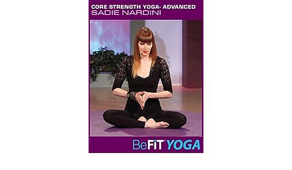 Watch Core Strength Yoga- Advanced: Sadie Nardini- BeFit ...