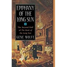 Epiphany of the Long Sun( Calde of the Long Sun and Exodus from the Long Sun)[EPIPHANY OF THE LONG SUN][Paperback]