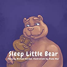 Books For Kids: Sleep, Little Bear: (Children's book about How a Little Bear Overcomes His Bedtime Fears, Picture Books, Preschool Books, Ages 3-5, Baby Books, Kids Book, Bedtime Story)