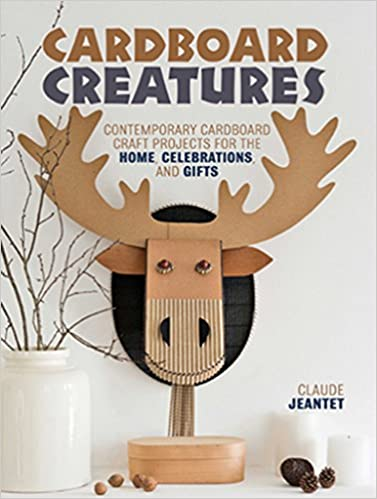 Cardboard Creatures Contemporary Cardboard Craft Projects For The
