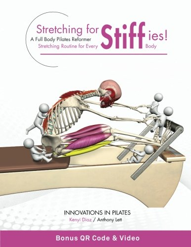 Stretching for Stiffies: A Full Body Pilates Reformer Stretching Routine for Every Body -  Anthony Lett, Teacher's Edition, Paperback