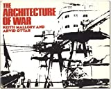 The Architecture of War, Keith Mallory and Arvid Ottar, 0394709977