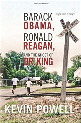 barack obama ronald reagan and the ghost of dr king and  barack obama ronald reagan and the ghost of dr king and essays kevin powell 9781105414091 com books