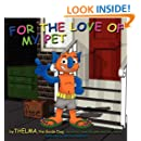 For the Love of My Pet (Morgan James Kids)