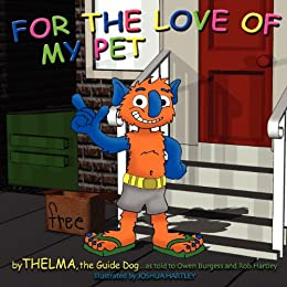 For the Love of My Pet (Morgan James Kids) by [Thelma The Guide Dog]
