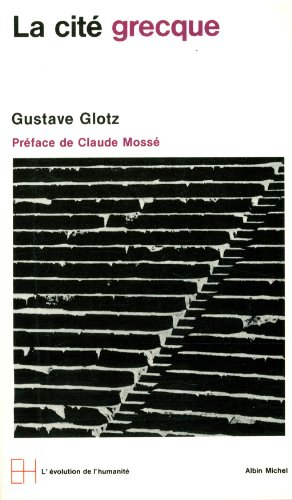 Cite Grecque (La) (Collections Histoire) (English and French Edition) by Professor Gustave Glotz