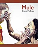 Mule : Poems, McCrae, Shane, 1880834936