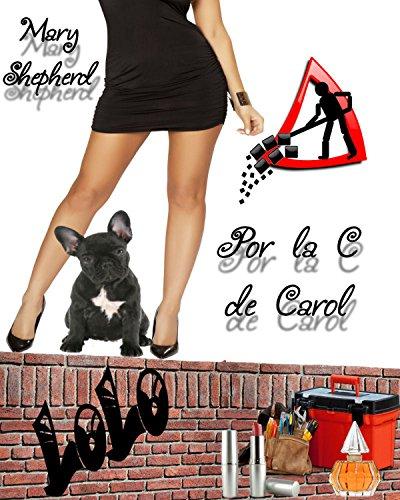 Por la C de Carol (Spanish Edition)