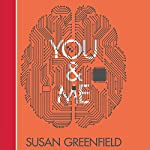 You and Me: The Neuroscience of Identity | Susan Greenfield