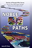 The Noble Paths of People Who Serve Others, James M. Davy, 0595498922