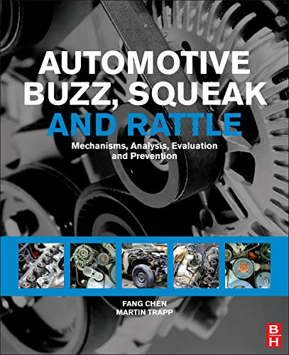 - Automotive Buzz, Squeak and Rattle: Mechanisms, Analysis, Evaluation and Prevention